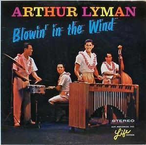ARTHUR LYMAN - Blowin' In The Wind