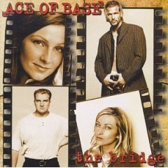 ACE OF BASE - The Bridge