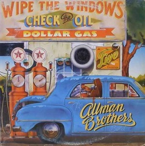 ALLMAN BROTHERS BAND - Wipe The Windows, Check The Oil, Dollar Gas