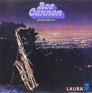 ACE CANNON - Incomparable Sax